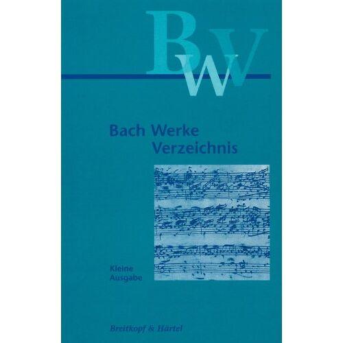 Alfred Dürr (Hrsg.) - Bach-Werke-Verzeichnis (BWV) Kleine - Ausgabe (BWV 2a). Nach Wolfgang Schmieders 2. - Ausgabe (BV 249): Bach-Werke-Verzeichnis (BWV , 2a) - Preis vom 10.04.2021 04:53:14 h