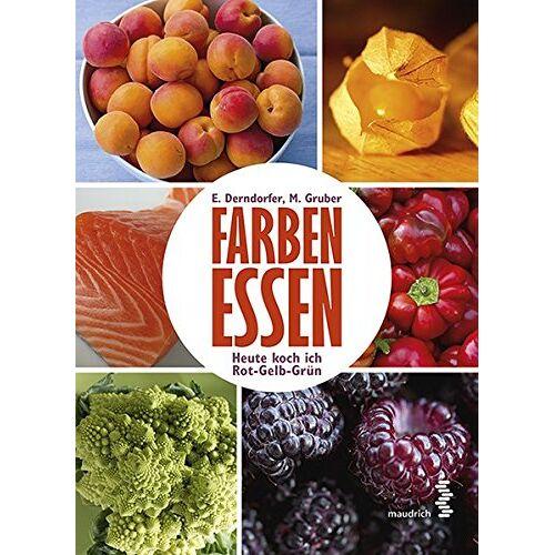 Eva Derndorfer - Farben essen: Heute koch ich mal Rot-Gelb-Grün - Preis vom 28.02.2021 06:03:40 h