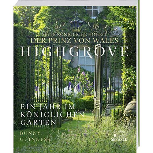 Seine Königliche Hoheit der Prinz von Wales - Highgrove: Ein Jahr im königlichen Garten - Preis vom 05.09.2020 04:49:05 h