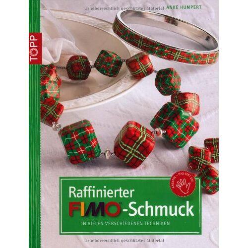 Anke Humpert - Raffinierter FIMO-Schmuck: In vielen verschiedenen Techniken - Preis vom 24.01.2020 06:02:04 h