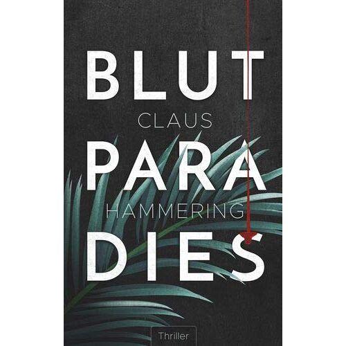 Claus Hammering - Blutparadies - Preis vom 02.06.2020 05:03:09 h