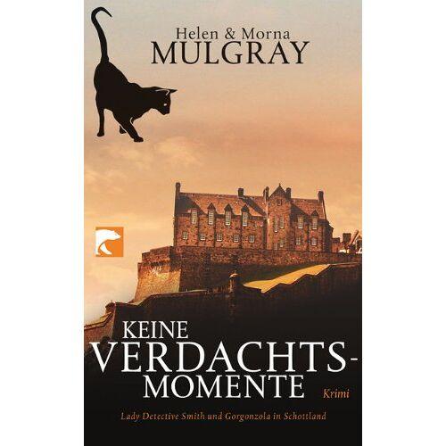 Helen Mulgray - Keine Verdachtsmomente: Lady Detective Smith und Gorgonzola in Schottland - Preis vom 05.05.2021 04:54:13 h