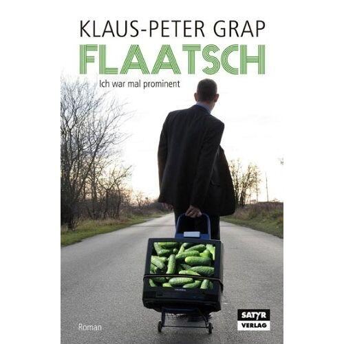 Klaus-Peter Grap - Flaatsch. Ich war mal prominent - Preis vom 13.05.2021 04:51:36 h