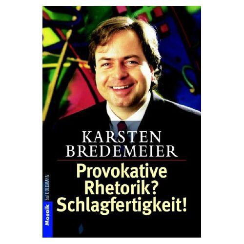 Karsten Bredemeier - Provokative Rhetorik? Schlagfertigkeit! - Preis vom 11.05.2021 04:49:30 h