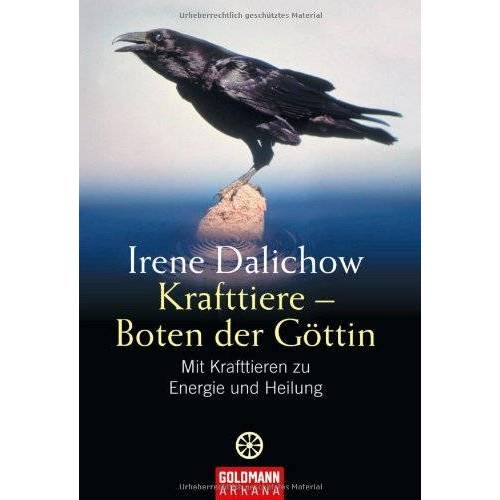 Irene Dalichow - Krafttiere - Boten der Göttin: Mit Krafttieren zu Energie und Heilung - Preis vom 18.04.2021 04:52:10 h