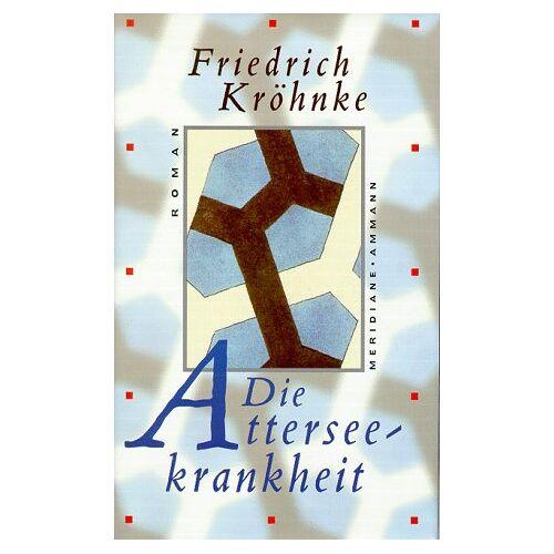 Friedrich Kröhnke - Die Atterseekrankheit - Preis vom 25.01.2021 05:57:21 h