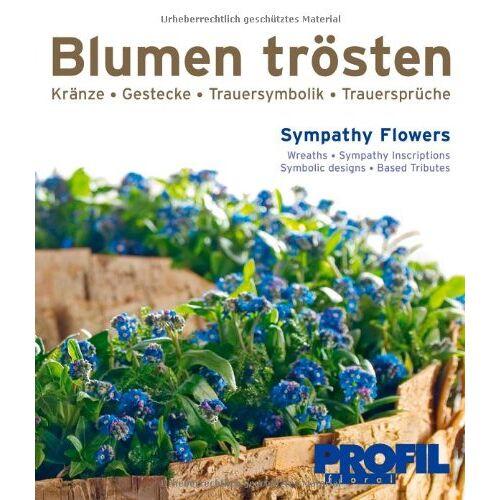 Klaus Wagener - Blumen trösten: Kränze, Gestecke, Trauersymbolik, Trauersprüche - Preis vom 09.05.2021 04:52:39 h