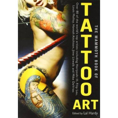 Lal Hardy - The Mammoth Book of Tattoo Art (Mammoth Books) - Preis vom 12.04.2021 04:50:28 h