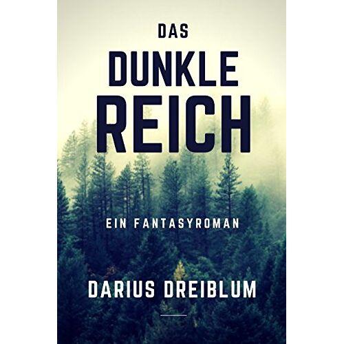 Darius Dreiblum - Das dunkle Reich: Ein Fantasyroman - Preis vom 06.09.2020 04:54:28 h