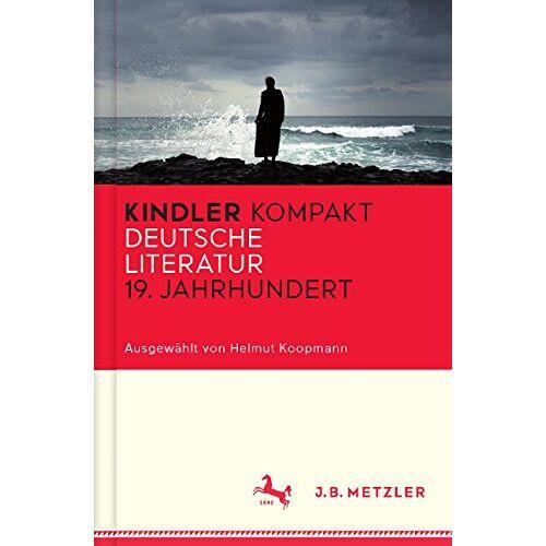 Koopmann Helmut, Koopmann Helmut - Kindler Kompakt: Deutsche Literatur, 19. Jahrhundert (Neuerscheinungen J.B. Metzler) - Preis vom 09.04.2020 04:56:59 h