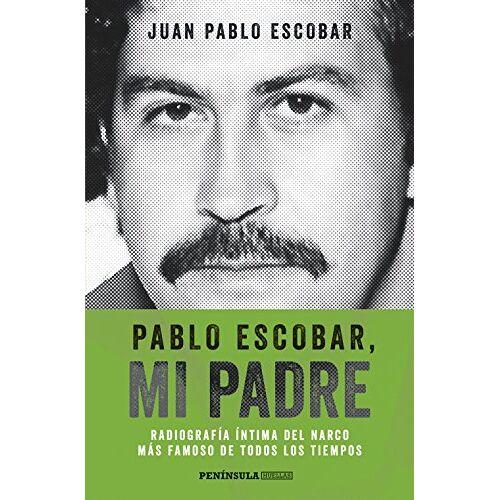 Escobar, Juan Pablo - Pablo Escobar, mi padre (HUELLAS) - Preis vom 17.04.2021 04:51:59 h