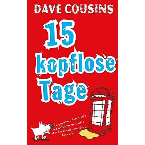 Dave Cousins - Fünfzehn kopflose Tage - Preis vom 14.04.2021 04:53:30 h