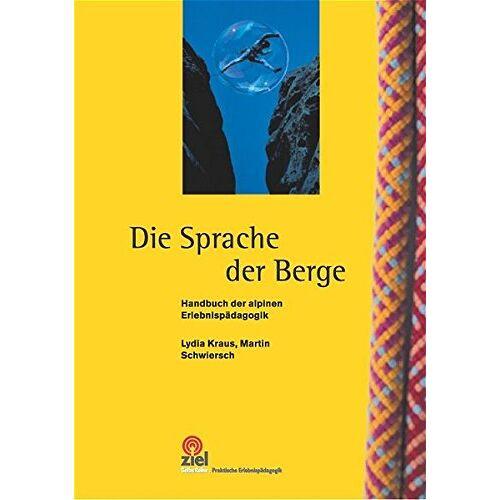 Lydia Kraus - Die Sprache der Berge: Handbuch der alpinen Erlebnispädagogik (Praktische Erlebnispädagogik) - Preis vom 21.10.2020 04:49:09 h
