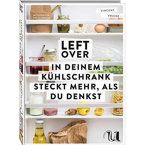 Vincent Leftover: In deinem Kühlschrank steckt mehr, als du denkst   so schnell und einfach ist Resteverwertung   clever und nachhaltig kochen   Zero Waste Kochbuch mit vielen kreativen Rezepten - Preis vom 03.03.2021 05:50:10 h