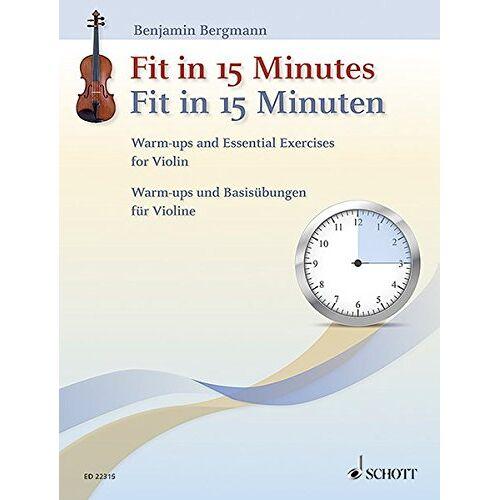 Benjamin Bergmann - Fit in 15 Minuten: Warm-ups und Basisübungen für Violine - Preis vom 17.02.2020 06:01:42 h
