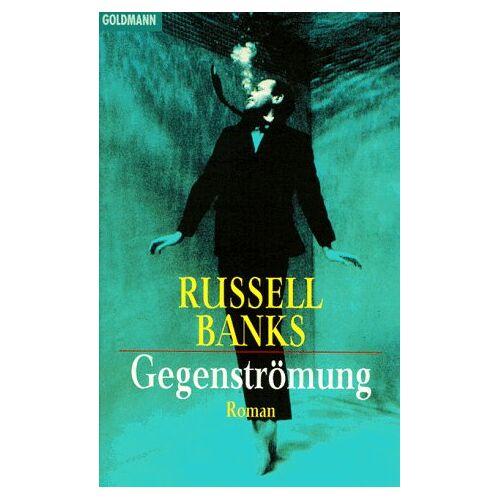 Russell Banks - Gegenströmung. - Preis vom 16.05.2021 04:43:40 h