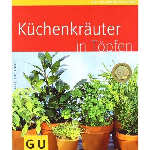 Engelbert Kötter - Küchenkräuter in Töpfen (GU Pflanzenratgeber) - Preis vom 01.11.2020 05:55:11 h