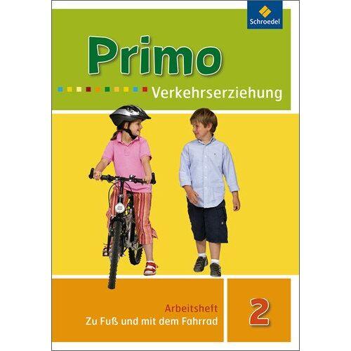 Renate Itjes - Primo.Verkehrserziehung - Ausgabe 2008: Zu Fuß und mit dem Fahrrad: Arbeitsheft 2 - Preis vom 16.01.2021 06:04:45 h