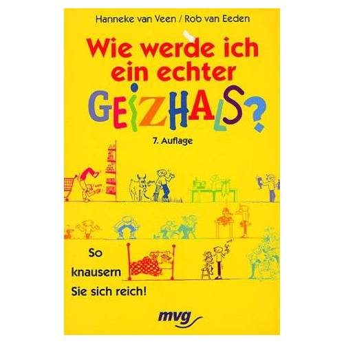 Veen, Hanneke van - Wie werde ich ein echter Geizhals? So knausern Sie sich reich. - Preis vom 10.05.2021 04:48:42 h