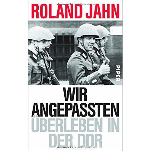 Roland Wir Angepassten: Überleben in der DDR - Preis vom 12.05.2021 04:50:50 h