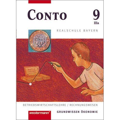 Anton Huber - Conto Realschule Bayern: Conto für Realschulen in Bayern: Schülerband 9 IIIa - Preis vom 21.04.2021 04:48:01 h