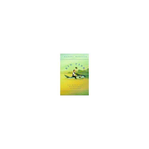 Daniel Wallace - Big Fish: Ein Roman von mythischen Ausmaßen - Preis vom 03.05.2021 04:57:00 h