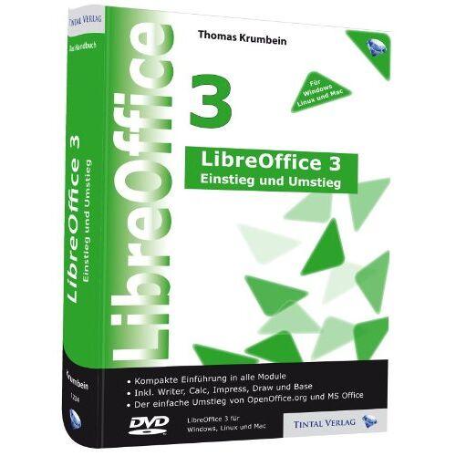 Thomas Krumbein - LibreOffice 3 - Einstieg und Umstieg: Kompakte Einführung in alle Module, inkl. LibreOffice 3.5.3 auf DVD - Preis vom 19.10.2020 04:51:53 h