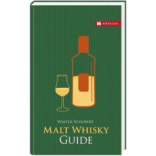 Walter Schobert - Malt Whisky Guide: Führer zu den Quellen - Preis vom 20.10.2020 04:55:35 h
