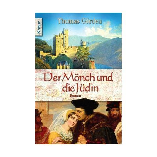 Thomas Görden - Der Mönch und die Jüdin. - Preis vom 24.01.2021 06:07:55 h