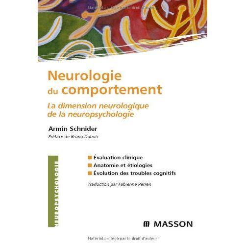 Armin Schnider - Neurologie du comportement : La dimension neurologique de la neuropsychologie - Preis vom 11.05.2021 04:49:30 h
