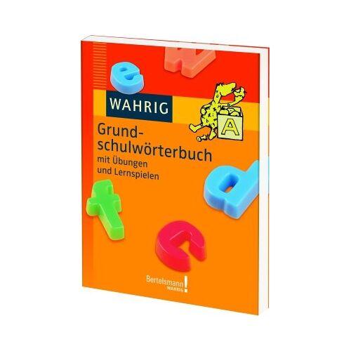 Hertha Beuschel-Menze - Wahrig Grundschulwörterbuch: Mit Übungen und Lernspielen - Preis vom 03.05.2021 04:57:00 h