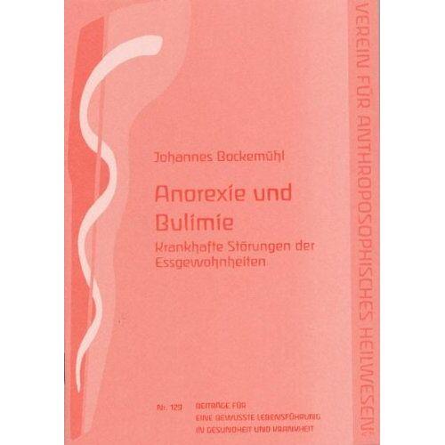 Johannes Bockemühl - Anorexie und Bulimie - Preis vom 15.04.2021 04:51:42 h