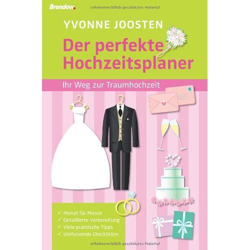 Yvonne Joosten - Der perfekte Hochzeitsplaner: Ihr Weg zur Traumhochzeit - Preis vom 10.12.2019 05:57:21 h