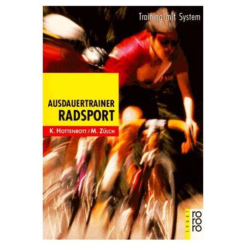 Kuno Hottenrott - Ausdauertrainer Radsport: Training mit System - Preis vom 08.04.2021 04:50:19 h