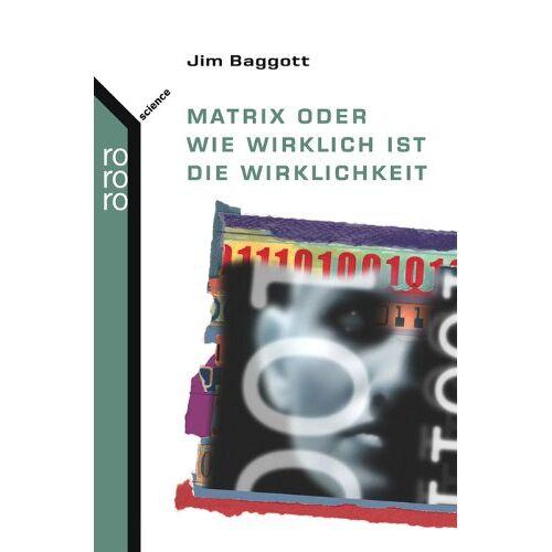 Jim Baggott - Matrix oder Wie wirklich ist die Wirklichkeit - Preis vom 17.04.2021 04:51:59 h