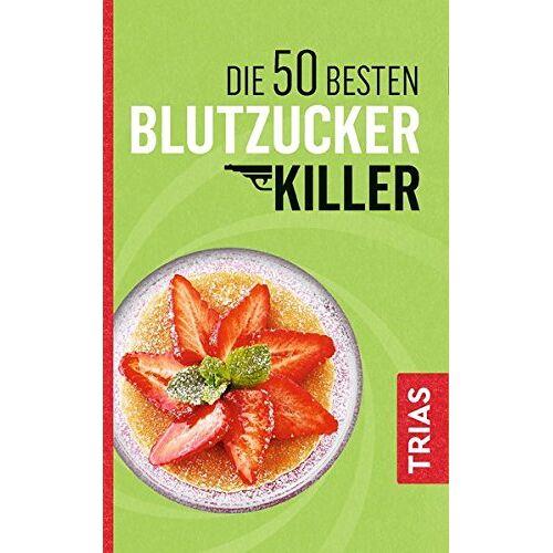 Sven-David Müller - Die 50 besten Blutzucker-Killer: Blutzucker erfolgreich senken ohne Pillen - Preis vom 19.02.2020 05:56:11 h