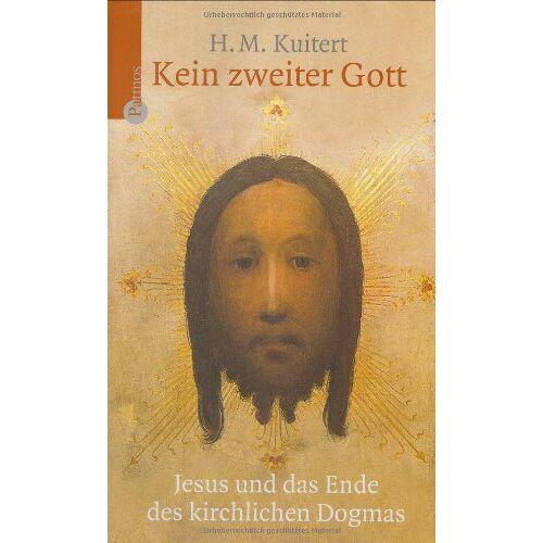 Kuitert, Harry M. - Kein zweiter Gott. Jesus und das Ende des kirchlichen Dogmas - Preis vom 13.11.2019 05:57:01 h