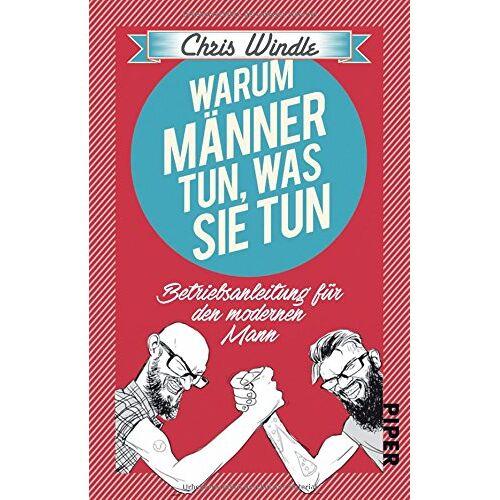 Chris Windle - Warum Männer tun, was sie tun: Betriebsanleitung für den modernen Mann - Preis vom 26.01.2021 06:11:22 h