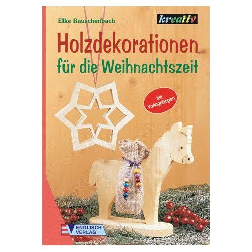 Elke Rauschenbach - Holzdekorationen für die Weihnachtszeit - Preis vom 19.09.2020 04:48:36 h