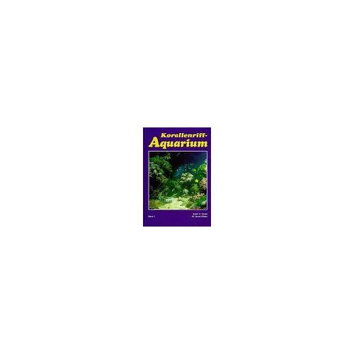 Fossa, Svein A. - Korallenriff-Aquarium, Bd.1, Grundlagen für den erfolgreichen Betrieb eines Korallenriff-Aquariums - Preis vom 16.01.2021 06:04:45 h