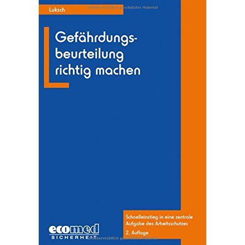 Andreas Luksch - Gefährdungsbeurteilung richtig machen: Schnelleinstieg in eine zentrale Aufgabe des Arbeitsschutzes - Preis vom 03.12.2020 05:57:36 h