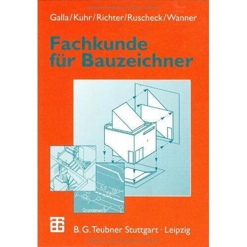 Renate Galla - Fachkunde für Bauzeichner - Preis vom 18.04.2021 04:52:10 h