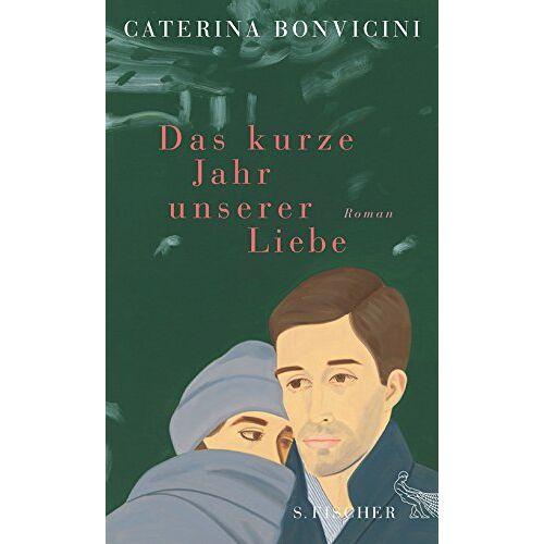 Caterina Bonvicini - Das kurze Jahr unserer Liebe: Roman - Preis vom 04.10.2020 04:46:22 h