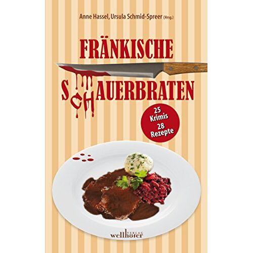 Ursula Schmid-Spreer - Fränkische S(ch)auerbraten: 30 Krimis, 30 Rezepte - Preis vom 16.01.2021 06:04:45 h