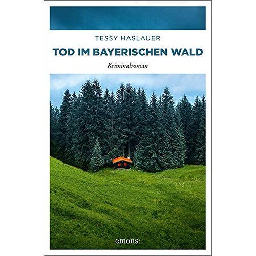Tessy Haslauer - Tod im Bayerischen Wald: Kriminalroman (Mike ZInnari) - Preis vom 20.10.2020 04:55:35 h