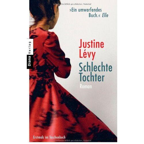 Justine Lévy - Schlechte Tochter: Roman - Preis vom 22.04.2021 04:50:21 h