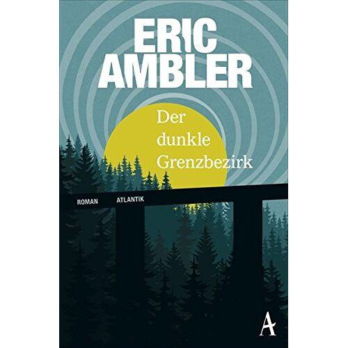 Eric Ambler - Der dunkle Grenzbezirk - Preis vom 05.03.2021 05:56:49 h