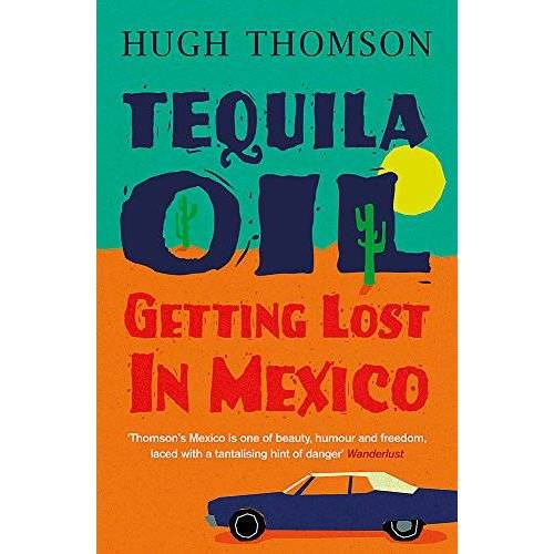Thomson Tequila Oil: Getting Lost In Mexico - Preis vom 03.05.2021 04:57:00 h