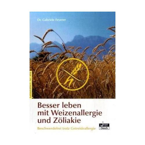 Gabriele Feyerer - Besser leben mit Weizenallergie und Zöliakie: Beschwerdefrei trotz Getreideallergie - Preis vom 10.04.2021 04:53:14 h