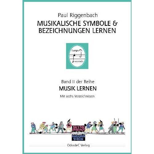 Paul Riggenbach - Musikalische Symbole & Bezeichnungen lernen. Mit sechs Verzeichnissen - Preis vom 17.01.2020 05:59:15 h